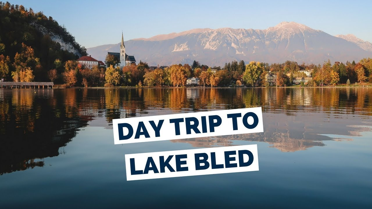 Lake Bled Travel Guide Day Trip From Ljubljana Slovenia