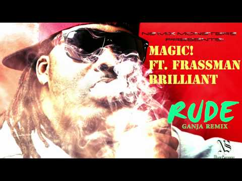 MAGIC! - RUDE [GANJA REMIX] ft. FRASSMAN BRILLIANT