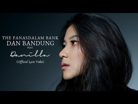 The Panasdalam Bank - Dan Bandung (Feat. Danilla) (Official Lyric Video)