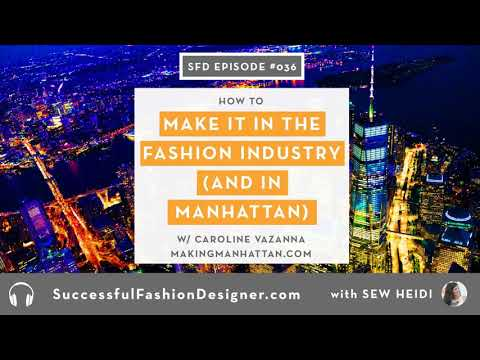 SFD036: How to Make it in the Fashion Industry (and in Manhattan) with Caroline Vazanna