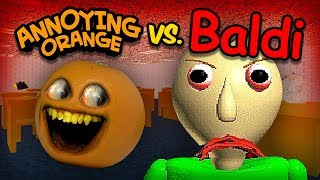 Annoying Orange Vs Baldi Ao Takes Baldi's Basics Math Class!
