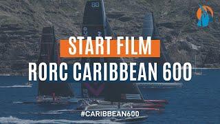 RORC Caribbean 600 | Start Film