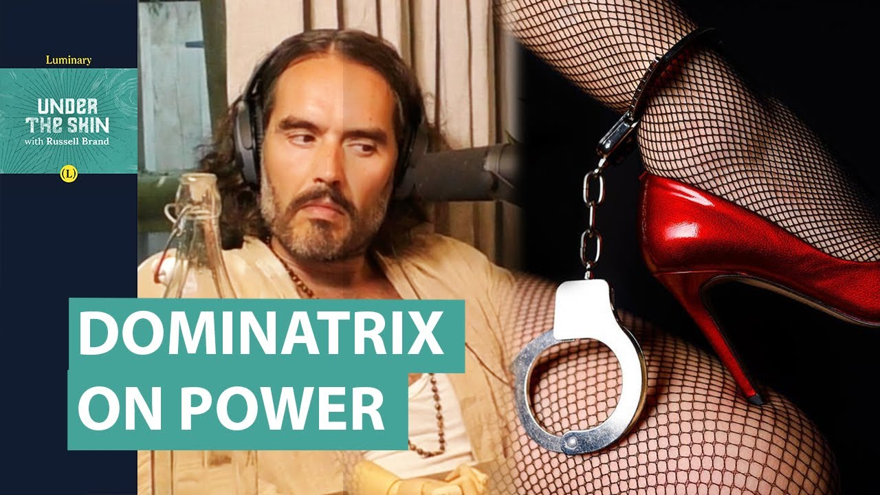 Russell Brand Questions Dominatrix About Power & Politics