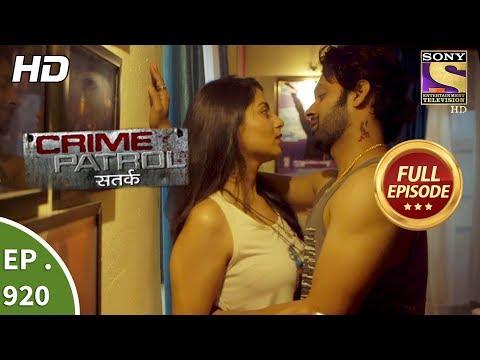 Crime Patrol Satark - Ep 920 - Full Episode  -19th May, 2018