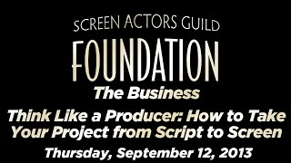 The Business: Think Like a Producer: How to Take Your Project from Script to Screen