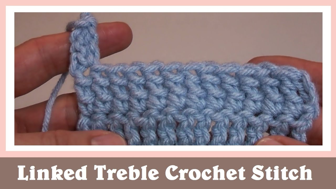 Linked Treble Crochet Stitch - YouTube