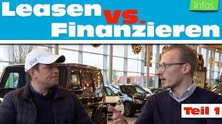 So kannst Du Dir einen Mercedes kostengünstig zulegen 2018 (Leasen vs. Finanzieren Teil 1) // Anders