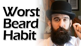 The Worst Beard Habit and How to Avoid It