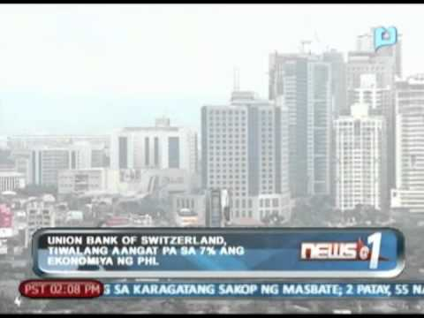 News@1: Union Bank of Switzerland, tiwalang aangat pa sa 7% ang ekonomiya ng Pilipinas