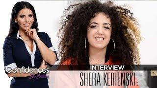 Interview SHERA KERIENSKI - Confidences By Siham