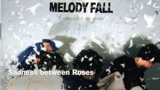 Watch Melody Fall Sadness Between Roses video
