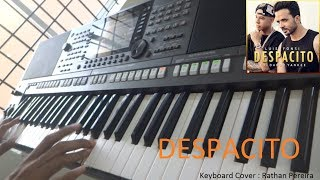 Despacito - Luis Fonsi ft.Daddy Yankee | Keyboard Cover | By : Rathan Pereira