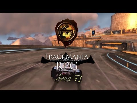 TRACKMANIA RPG - Area 71