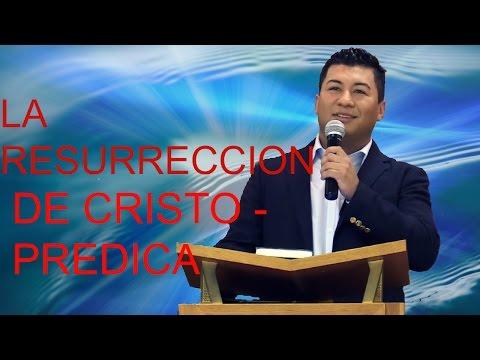 LA RESURECCION: MARCOS:16:1-6 PREDICA MAURO QUINTANILLA