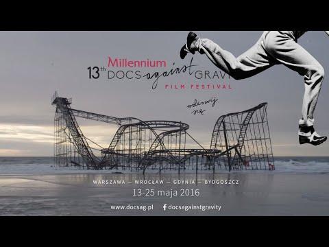 channel trailer | MILLENNIUM DOCS AGAINST GRAVITY 13–25 maja 2016
