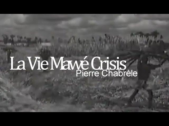 La Vie Mawé Crisis | Pierre Chabrèle