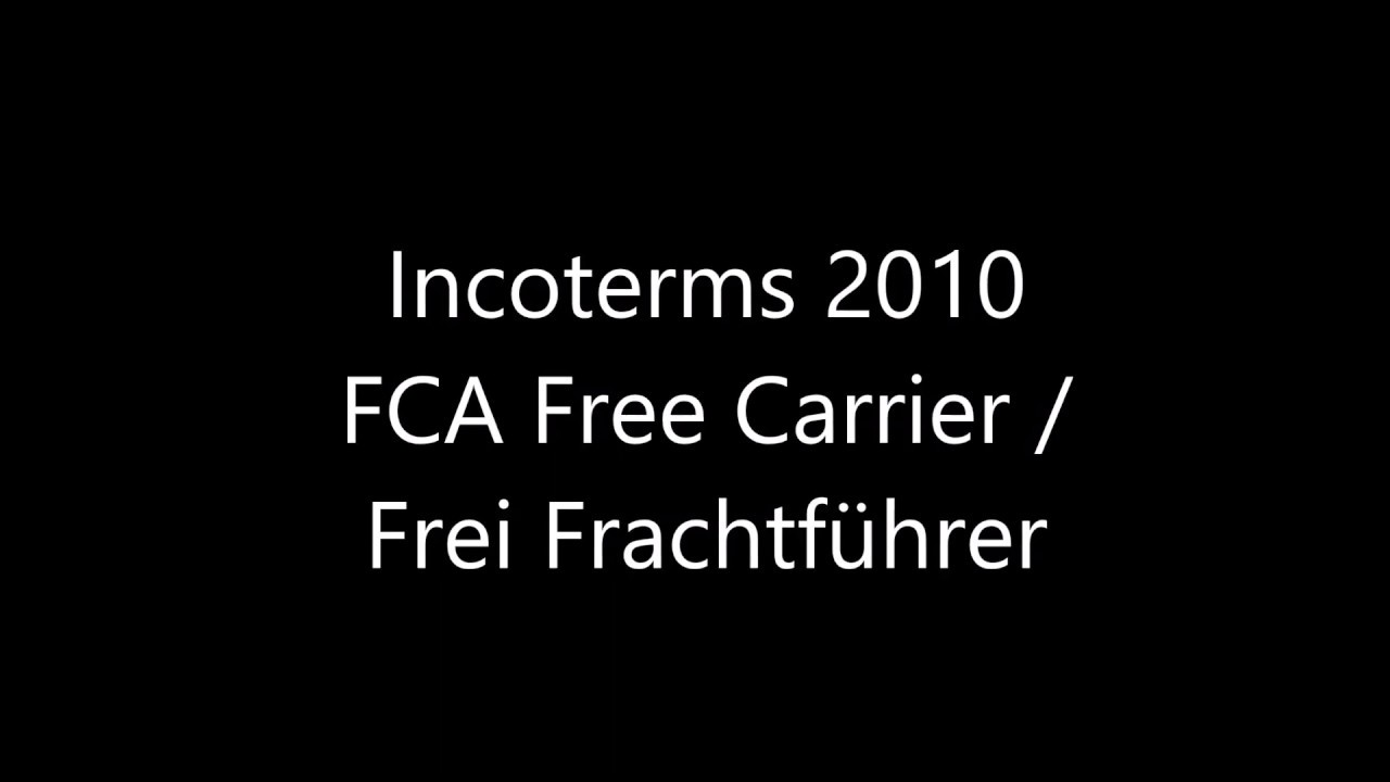Incoterms 2010 - Multimodal - 2. FCA Free Carrier/Frei ...