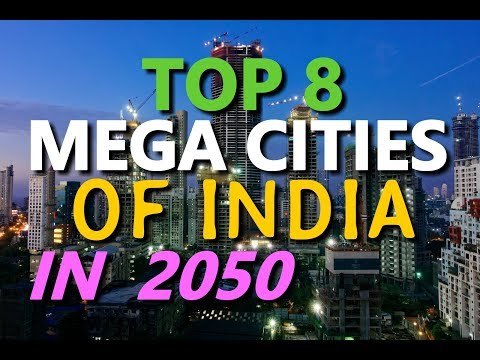 TOP 8 INDIA MEGA CITIES IN 2050