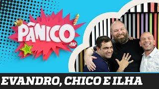 Evandro Santo, Chico Barney e Rafael Ilha - Pânico - 18/09/19