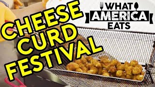 Cheese Curd Festival | What America Eats