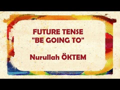 "İngilizce Dersi 38 - Future Tense ""Be Going To"""