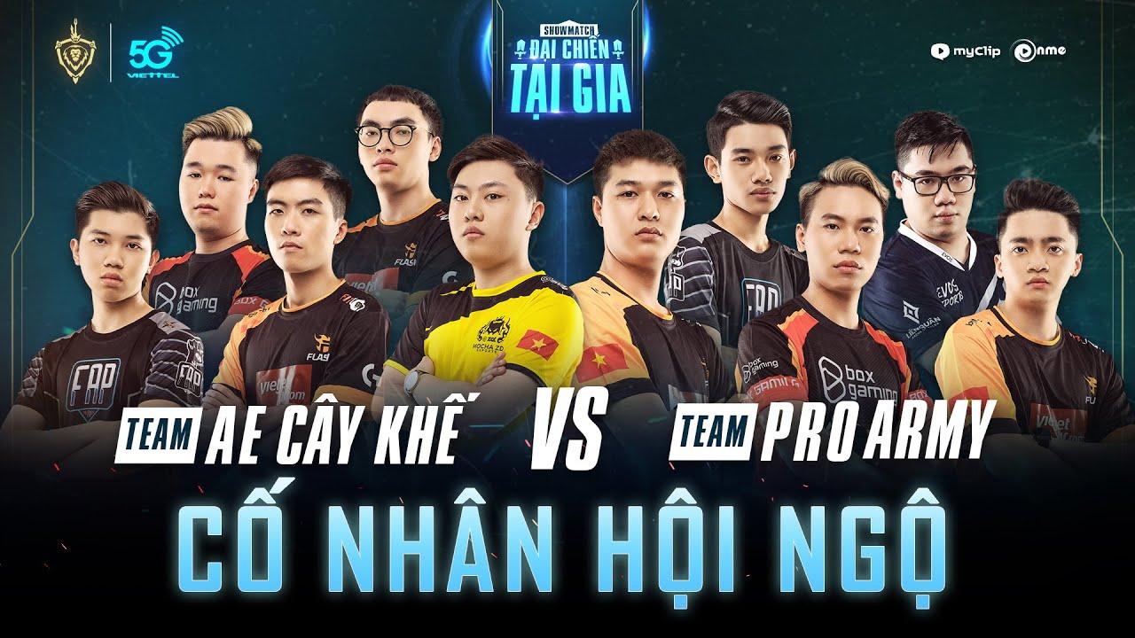 """AECK vs ProArmy: Hồi ức mùa Đông 2017   Showmatch """"Đại chiến tại gia"""""""