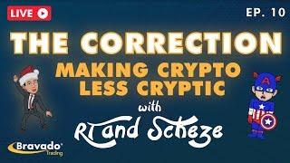 The Correction -  w/ RT & Scheze Ep.10