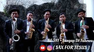 BUKU ENDE 581 Sangap Di Jahowa cover Sax For Jesus