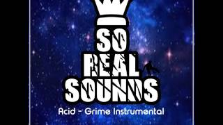 So Real Sounds - Acid [Grime Instrumental 2017]