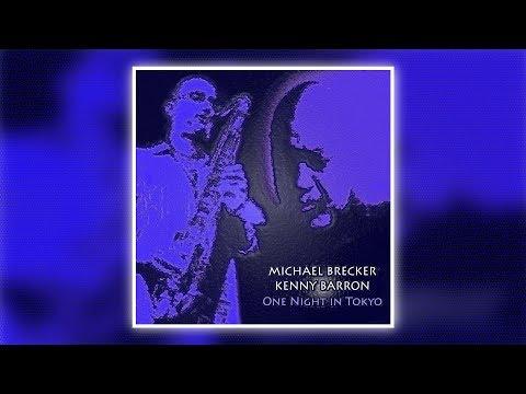 Michael Brecker Kenny Barron - One Night in Tokyo (Full Album)