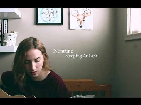 Neptune - Sleeping At Last (cover)