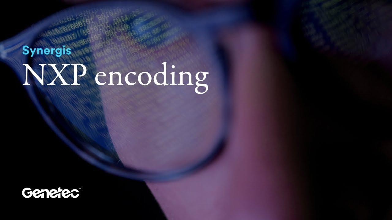 Security Center Synergis: NXP encoding