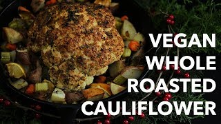 Vegan Whole Roasted Cauliflower | #HowToVeganHolidays