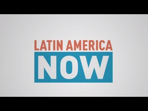 Latin America Now   Episode 12