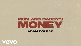 Adam Doleac Mom And Daddy's Money