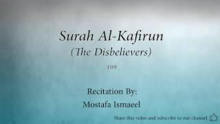 Surah Al Kafirun The Disbelievers   109   Mostafa Ismaeel   Quran Audio