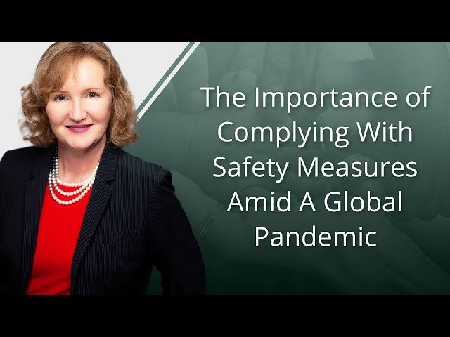 The Importance of Complying With Safety Measures Amid A Global Pandemic