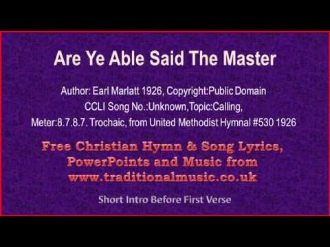Are Ye Able Said The Master - Hymn Lyrics & Music