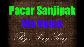Download Mp3 Via Valen - Pacar Sanjipak Karaoke No Vocal