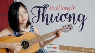 Thương - Lê Cát Trọng Lý - Cover by Akari