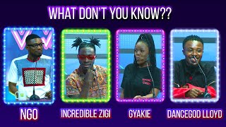 [Full Video] What Don't You Know? Dancegod Lloyd Vs Gyakie Vs Incredible Zigi
