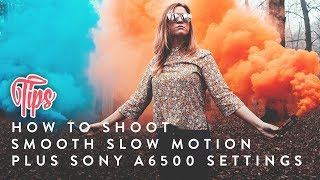 Video How to film SLOW MOTION (Beginners) and Sony A6500 Settings | TIPS download MP3, 3GP, MP4, WEBM, AVI, FLV Juni 2018