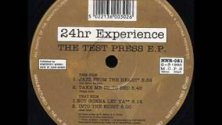 24Hour Experience - Not Gonna Let Ya (TO)