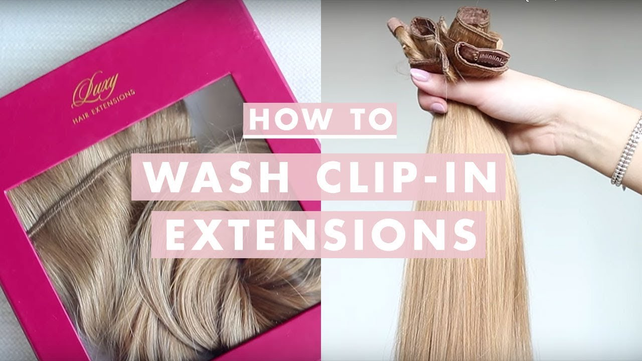 How To Wash Clip In Hair Extensions Luxy Hair Youtube