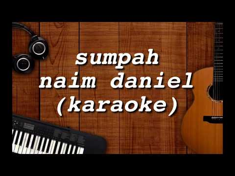 Free Download Sumpah - Naim Daniel (karaoke) Mp3 dan Mp4