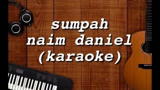 Sumpah naim daniel karaoke