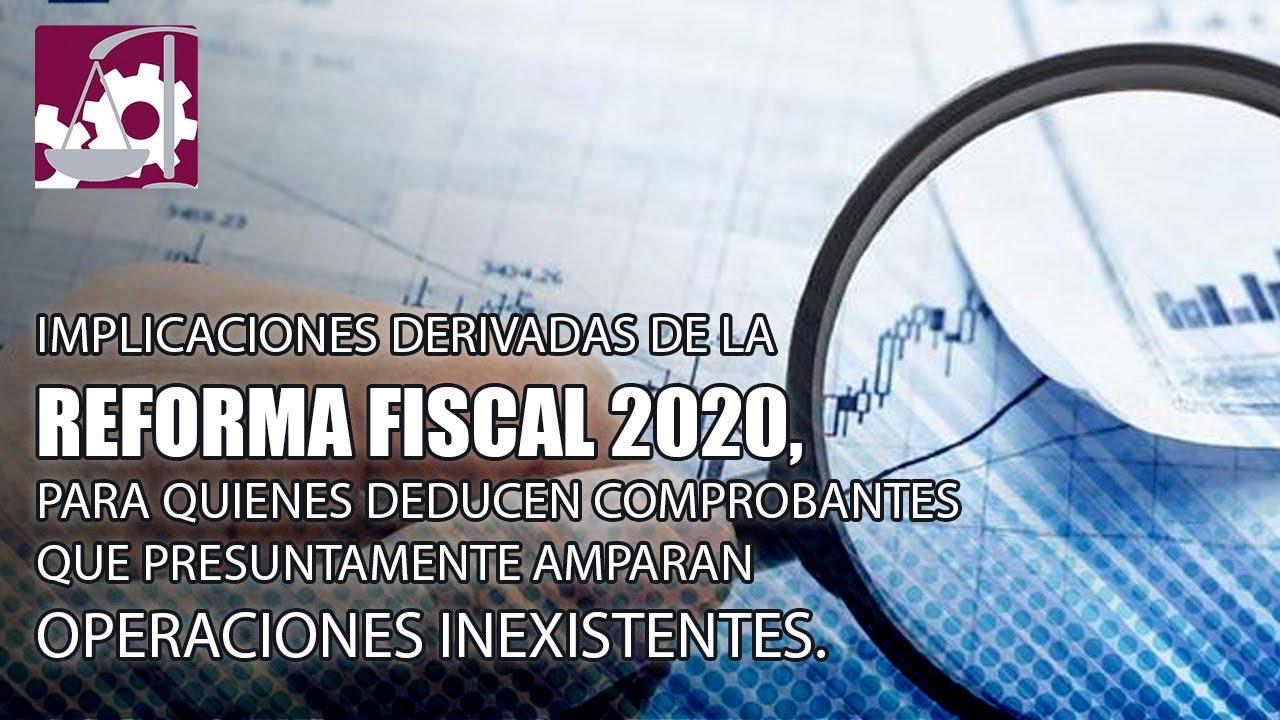 Impacto de la Reforma Fiscal 2020, en las empresas que deducen operaciones simuladas (EDOS)
