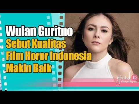 Wulan Guritno Sebut Film-film Genre Horor Di Indonesia Makin Baik