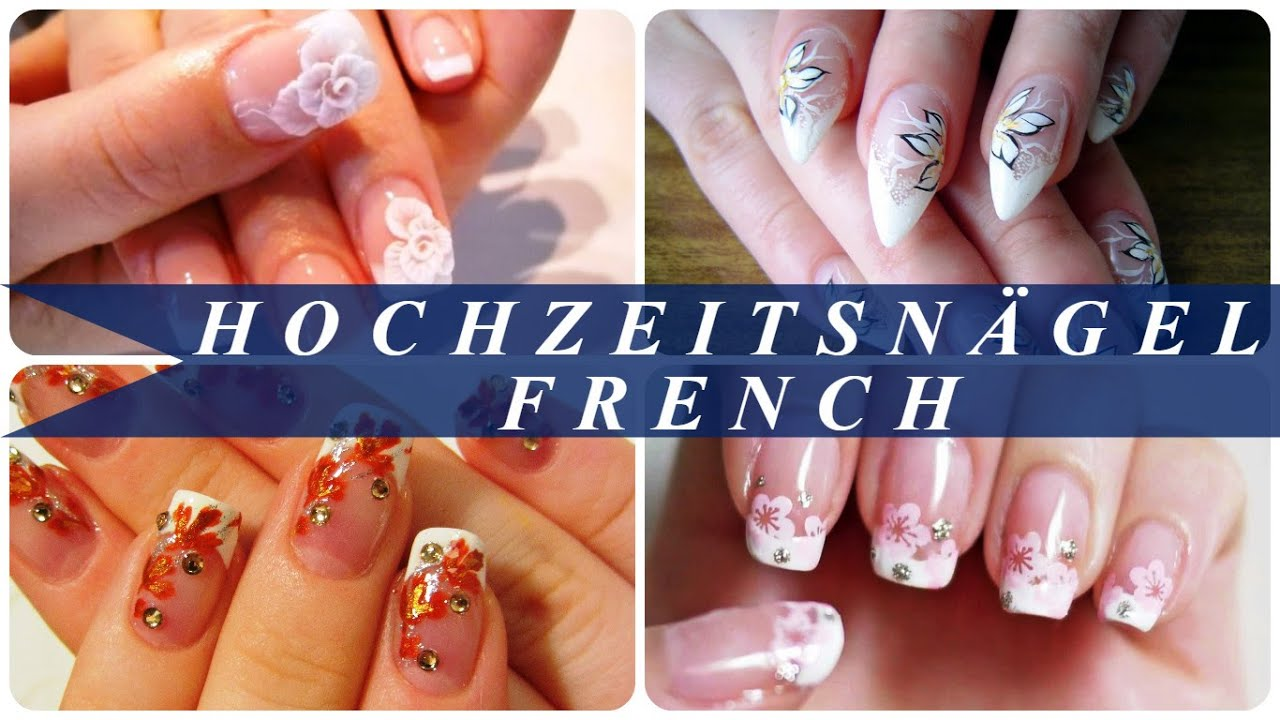 Hochzeitsnagel French Youtube
