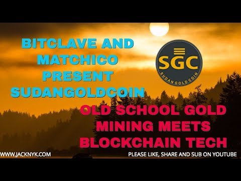BITCLAVE & MatchICO present: Sudan Gold Coin. Real Gold Mining Meets Crypto & Blockchain Technology